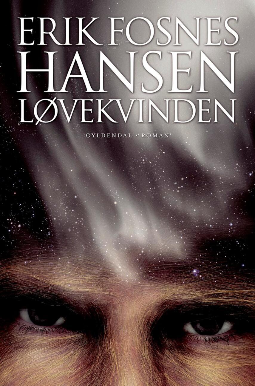 Erik Fosnes Hansen (f. 1965): Løvekvinden : roman