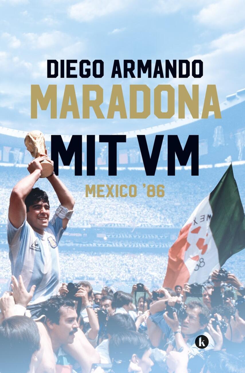 Diego Armando Maradona: Mit VM : Mexico '86