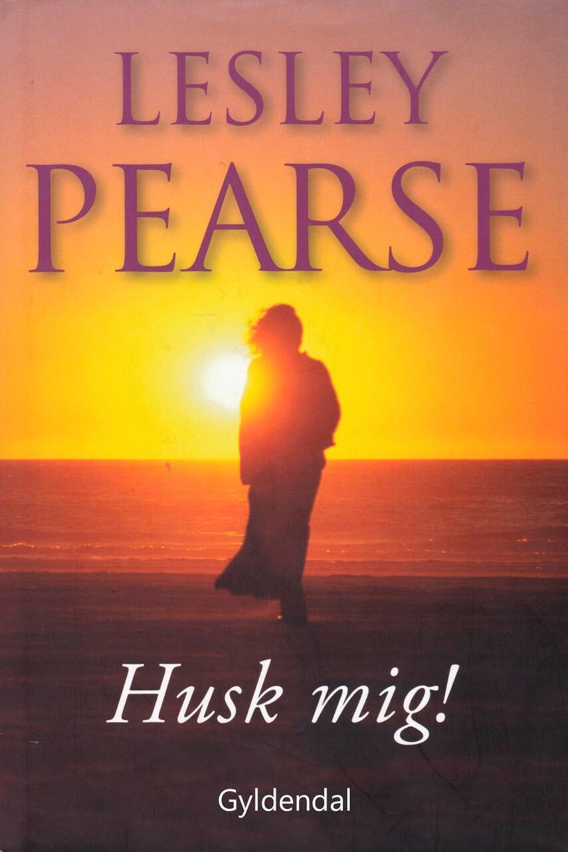 Lesley Pearse: Husk mig!