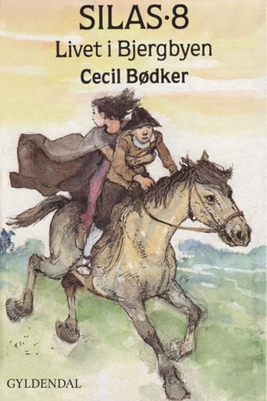 Cecil Bødker: Silas - livet i bjergbyen