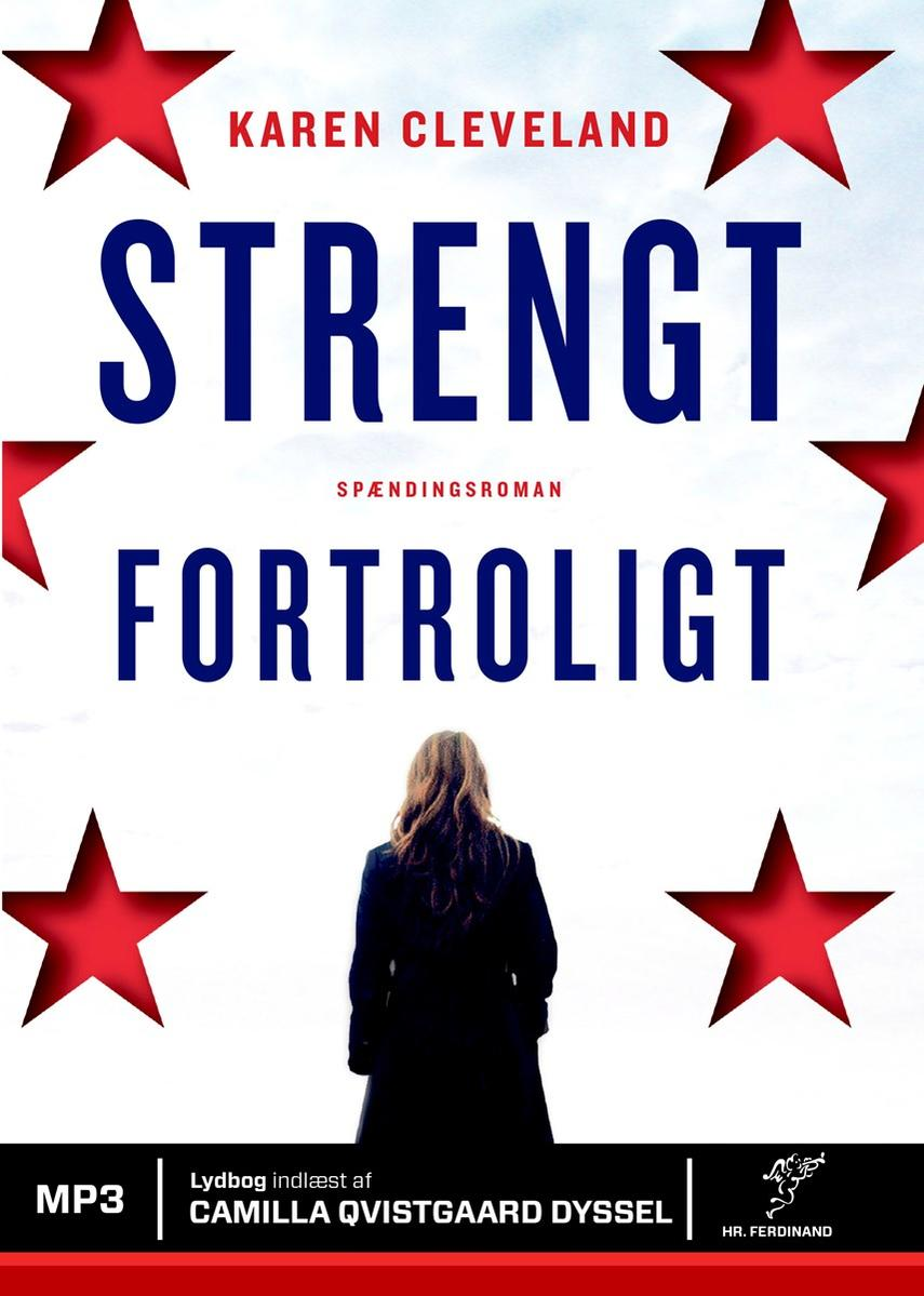 Karen Cleveland: Strengt fortroligt : spændingsroman