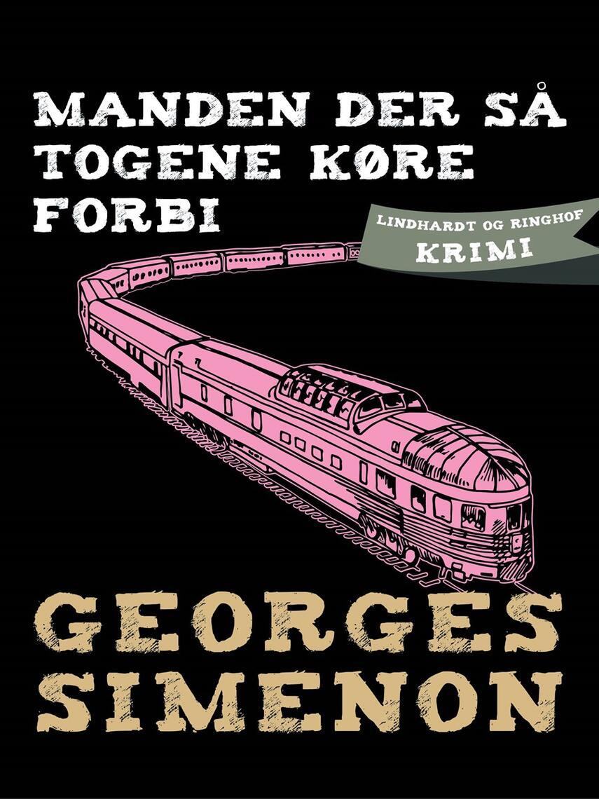 Georges Simenon: Manden der så togene køre forbi