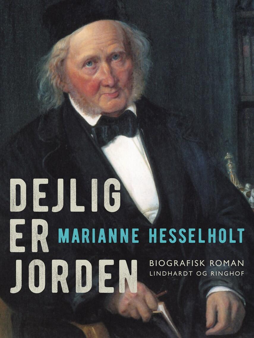 Marianne Hesselholt: Dejlig er jorden : 10 kapitler af digterens B.S. Ingemanns liv