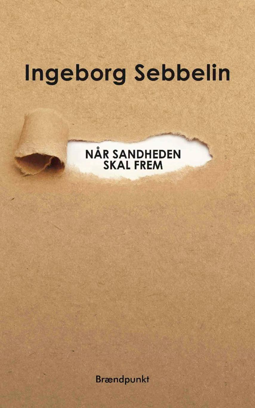 Ingeborg Sebbelin: Når sandheden skal frem