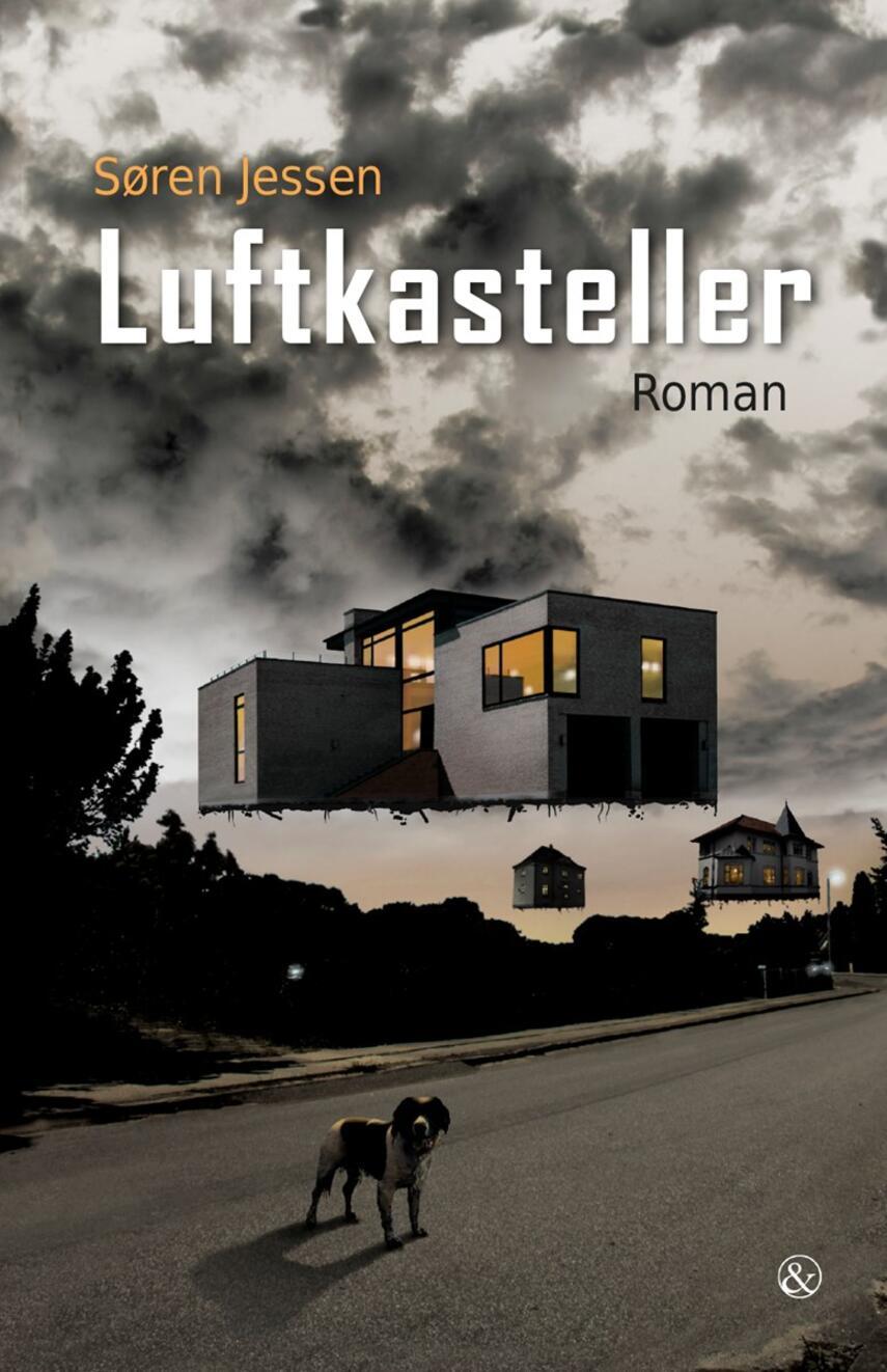 Søren Jessen (f. 1963): Luftkasteller : roman