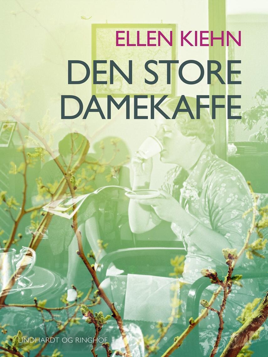 Ellen Kiehn: Den store damekaffe : roman