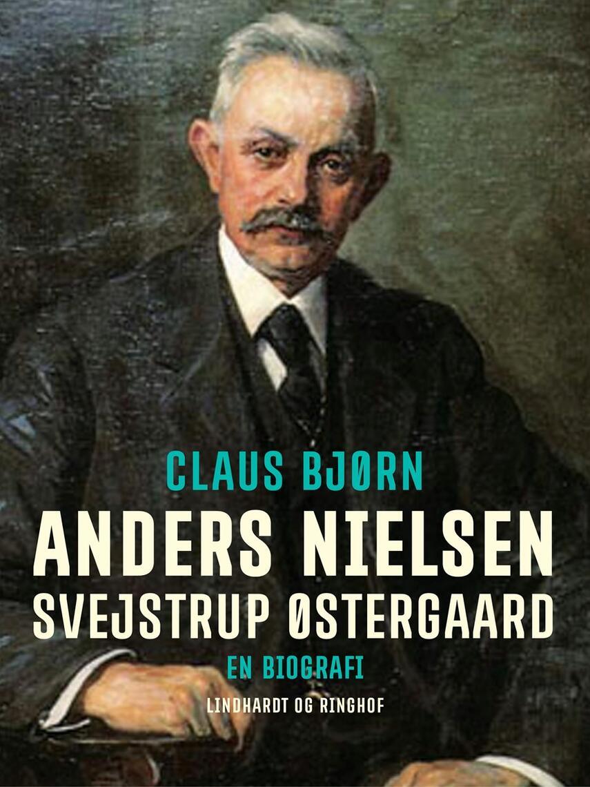 Claus Bjørn (f. 1944): Anders Nielsen, Svejstrup Østergaard : en biografi