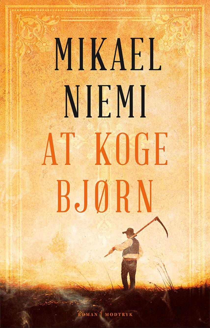 Mikael Niemi: At koge bjørn : roman