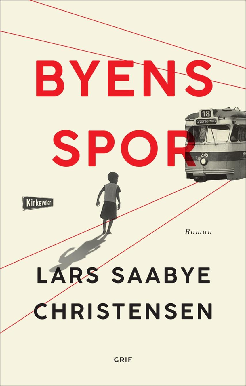 Lars Saabye Christensen (f. 1953): Byens spor : roman. 1, Ewald og Maj