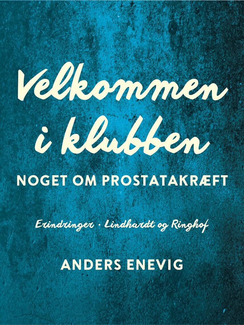Anders Enevig: Velkommen i klubben : noget om prostatakræft