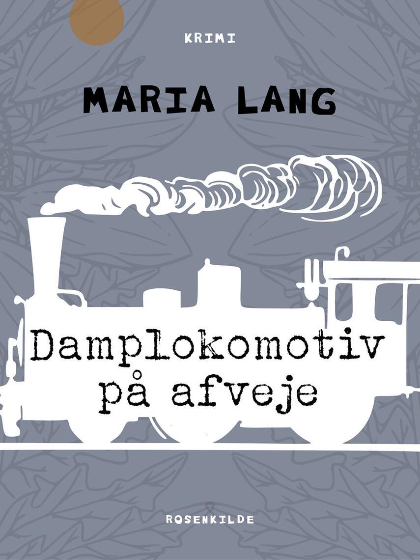 Maria Lang: Damplokomotiv på afveje