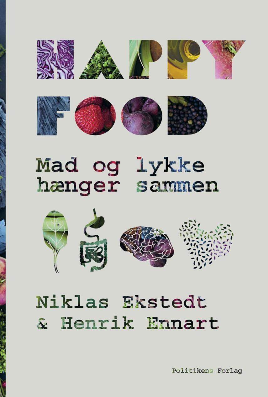 Niklas Ekstedt, Henrik Ennart: Happy food : mad og lykke hænger sammen