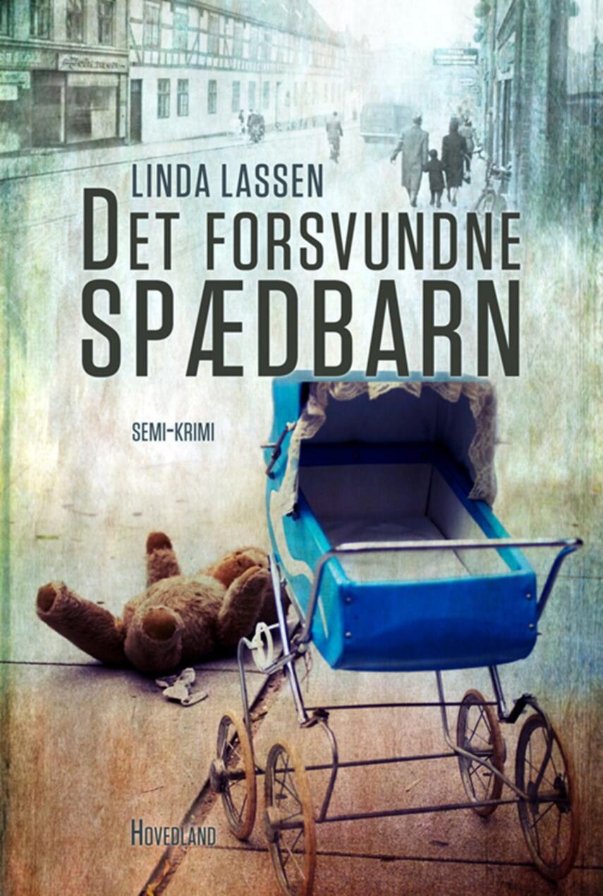 Linda Lassen (f. 1948): Det forsvundne spædbarn : semi-krimi