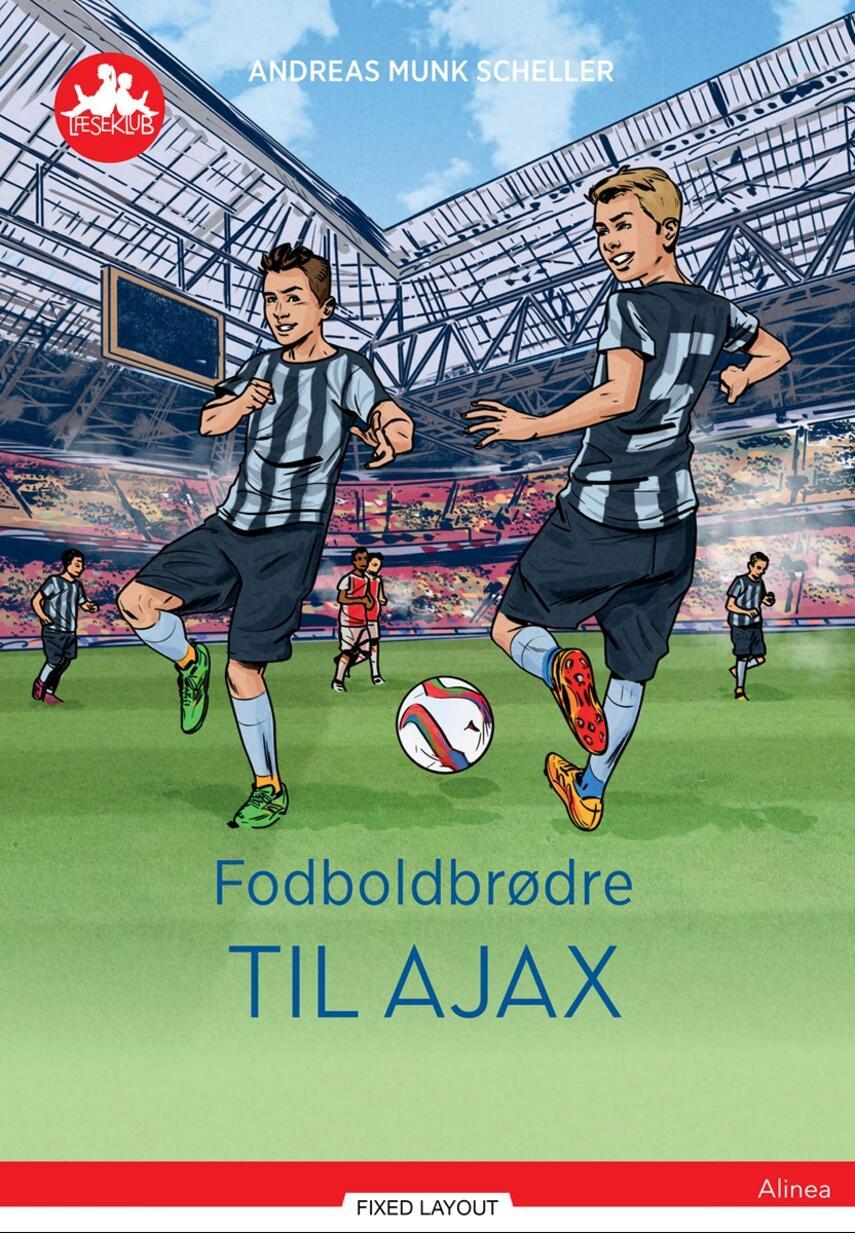 Andreas Munk Scheller: Fodboldbrødre til Ajax