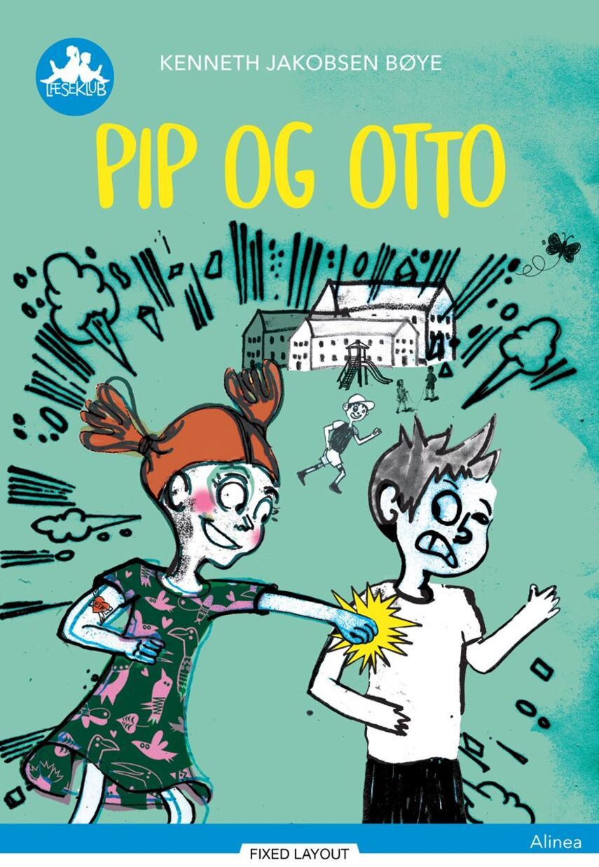 Kenneth Jakobsen Bøye: Pip og Otto