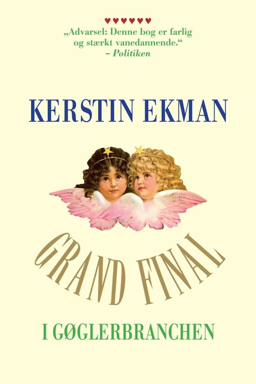 Kerstin Ekman: Grand final i gøglerbranchen