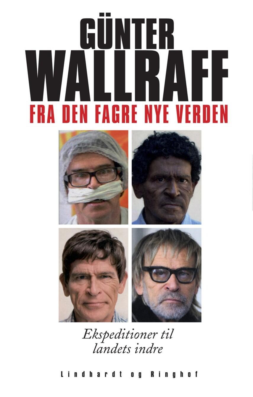 Günter Wallraff: Fra den fagre nye verden : ekspeditioner til landets indre