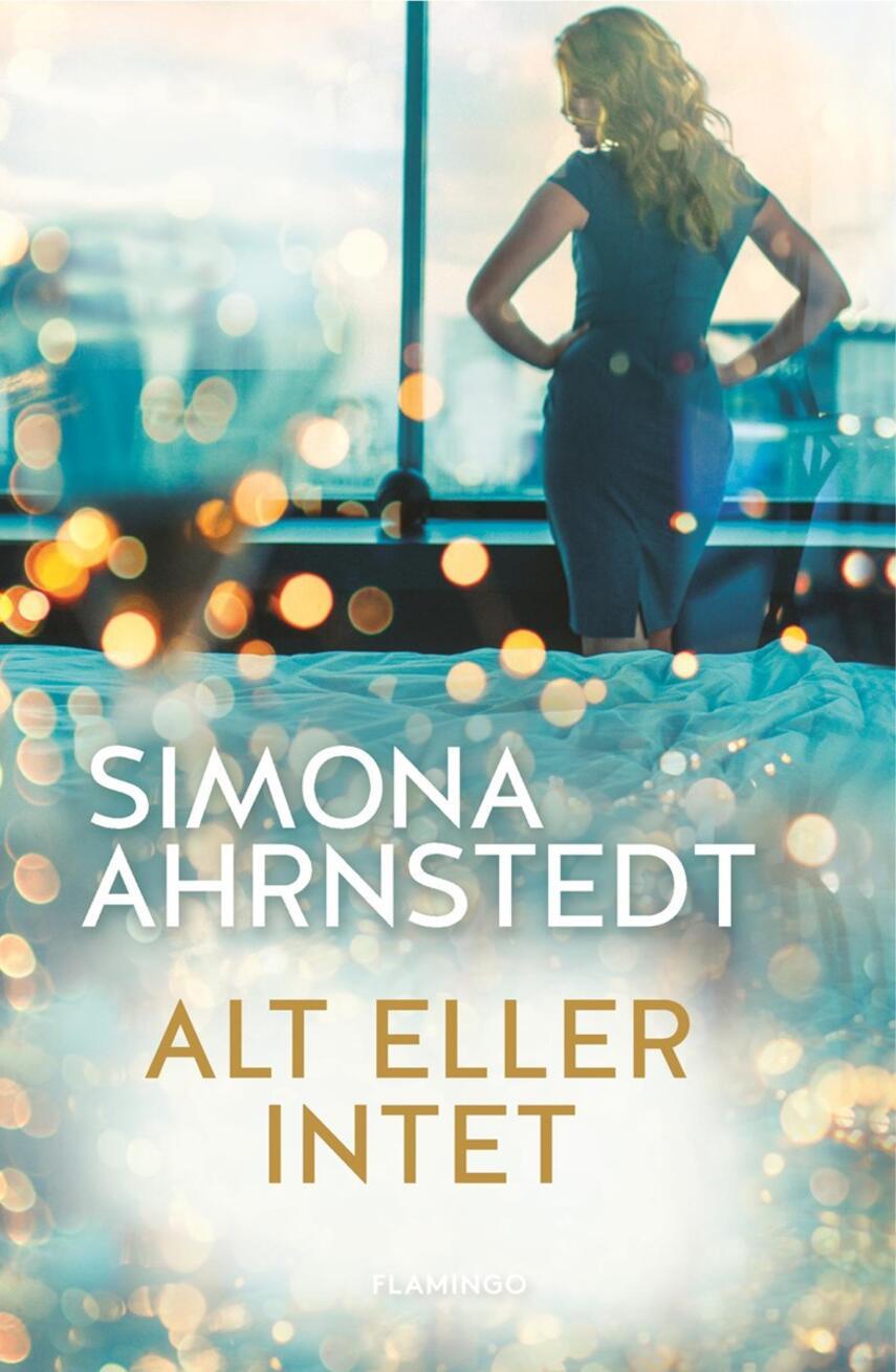 Simona Ahrnstedt: Alt eller intet