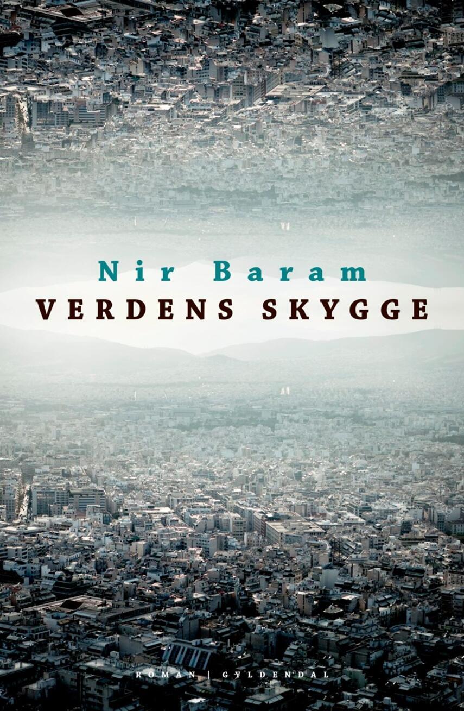 Nir Baram (f. 1976): Verdens skygge : roman