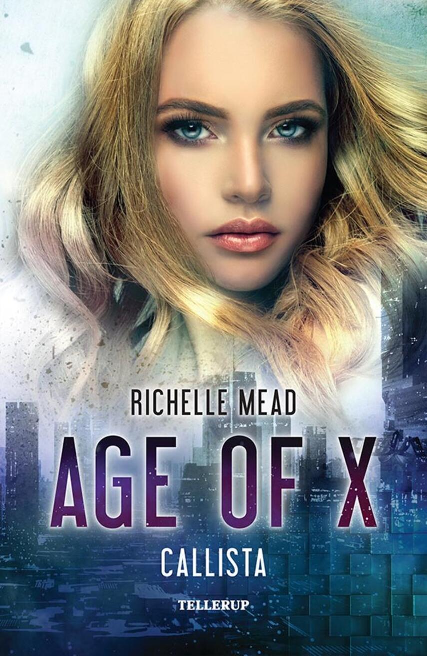 Richelle Mead: Age of X - Callista