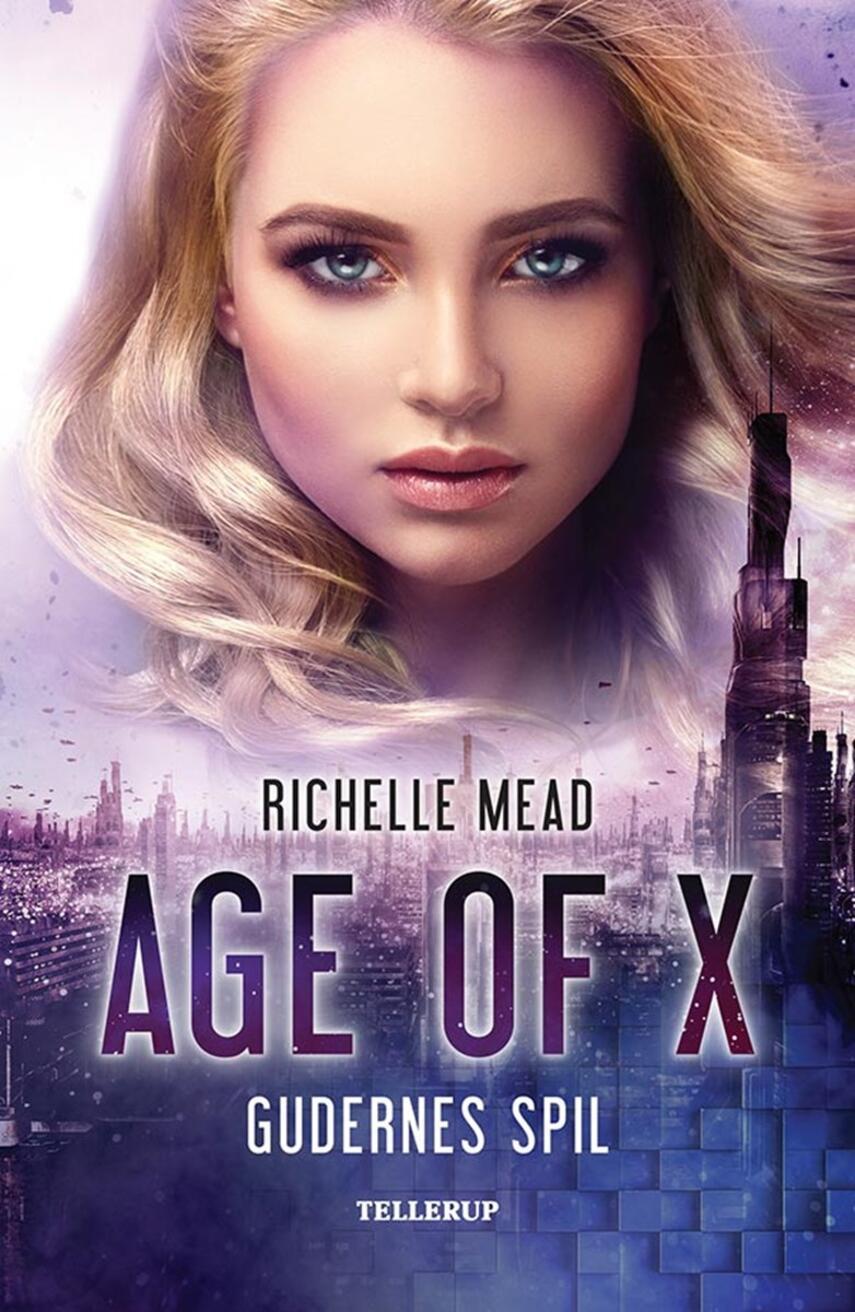 Richelle Mead: Age of X - gudernes spil