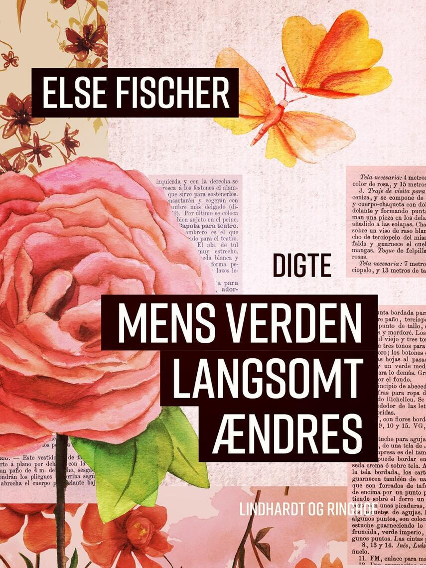 Else Fischer: Mens verden langsomt ændres