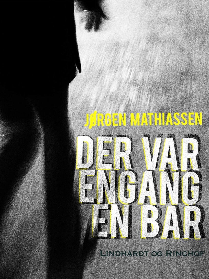 Jørgen Mathiassen: Der var engang en bar