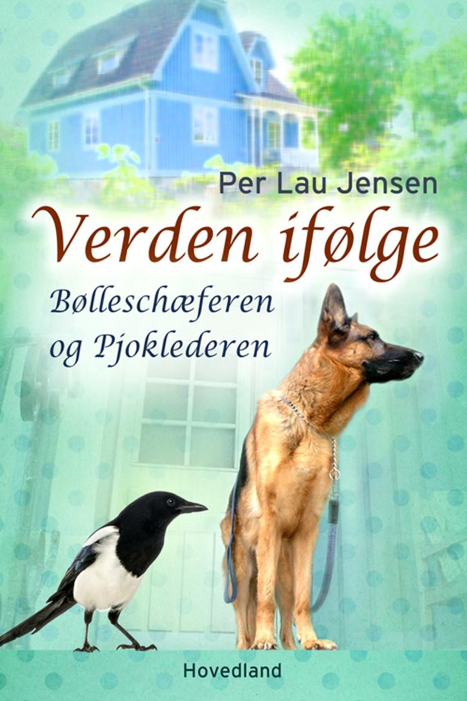 Per Lau Jensen: Verden ifølge Bølleschæferen og pjoklederen