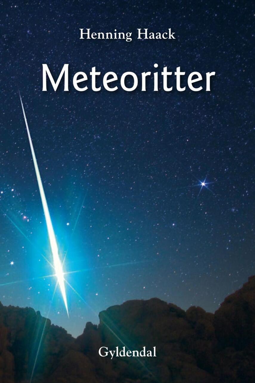 Henning Haack: Meteoritter : tidskapsler fra solsystemets oprindelse