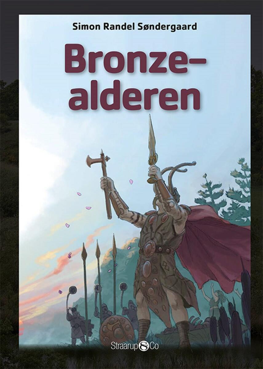 Simon Randel Søndergaard: Bronzealderen