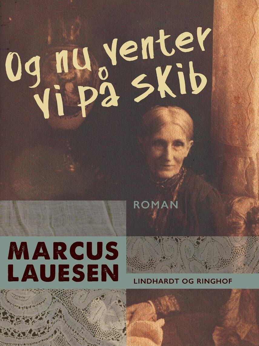 Marcus Lauesen: Og nu venter vi på skib