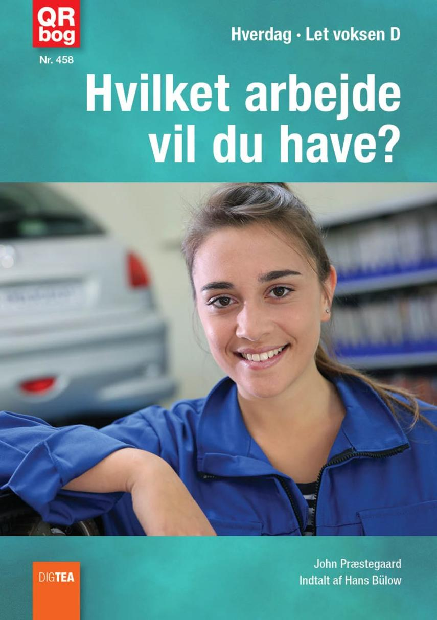John Nielsen Præstegaard: Hvilket arbejde vil du have?
