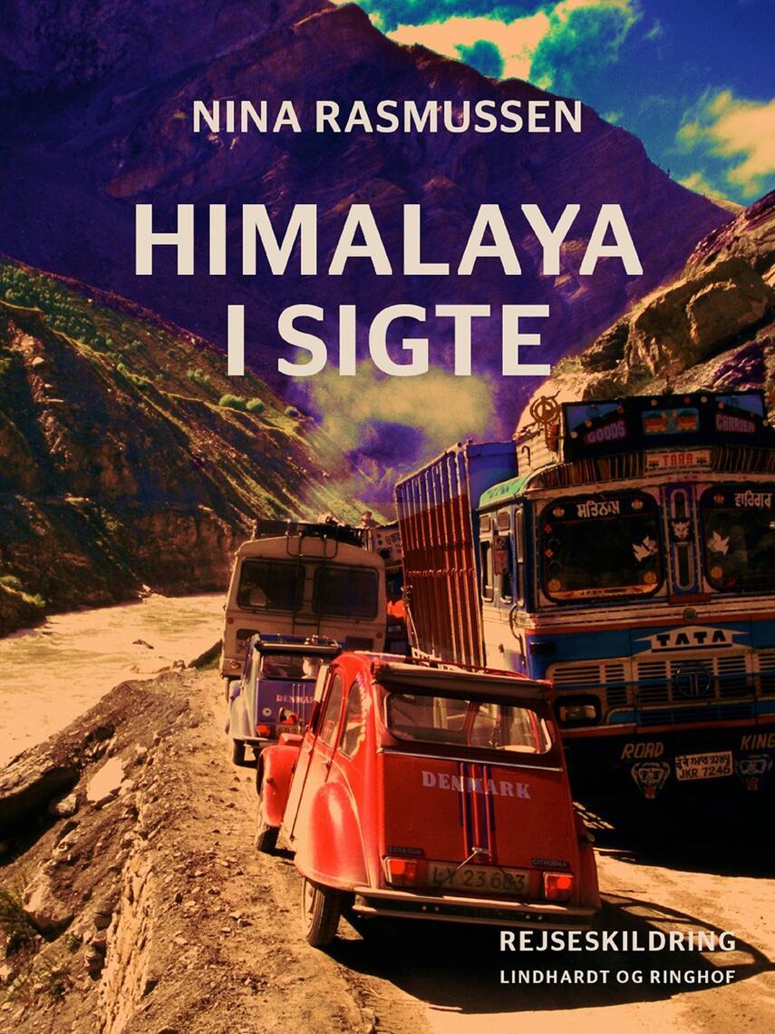 Nina Rasmussen (f. 1942): Himalaya i sigte : med 2CV over alle bjerge