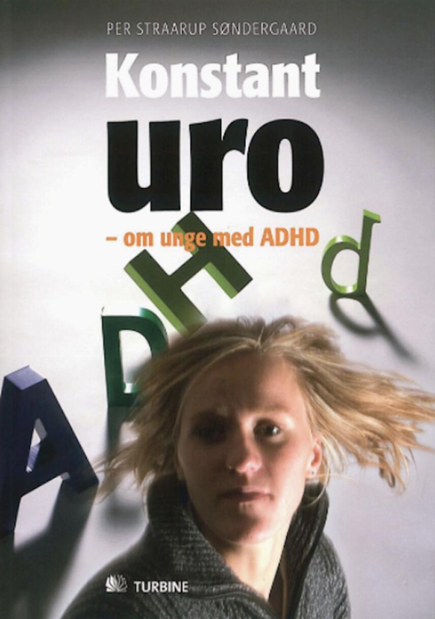 Per Straarup Søndergaard: Konstant uro : om unge med ADHD