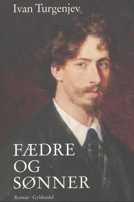 Ivan Turgenev: Fædre og sønner : roman (Ved Marie Tetzlaff)