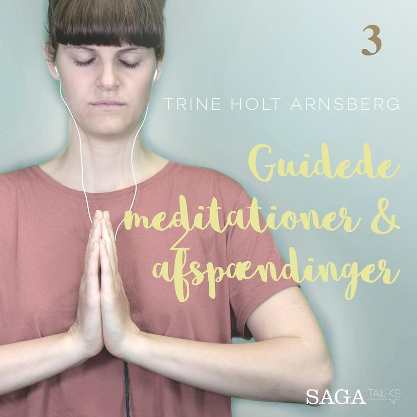 Trine Holt Arnsberg: Guidede meditationer & afspændinger. 3