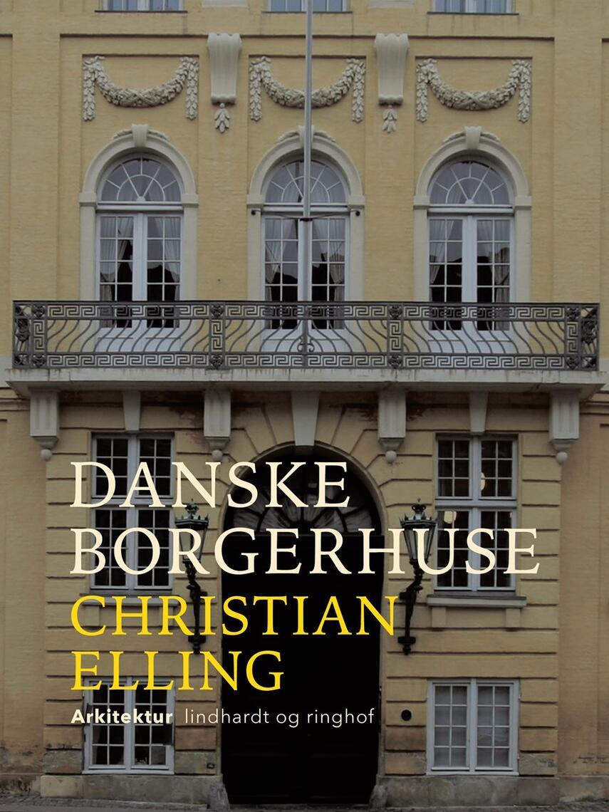Christian Elling: Danske Borgerhuse