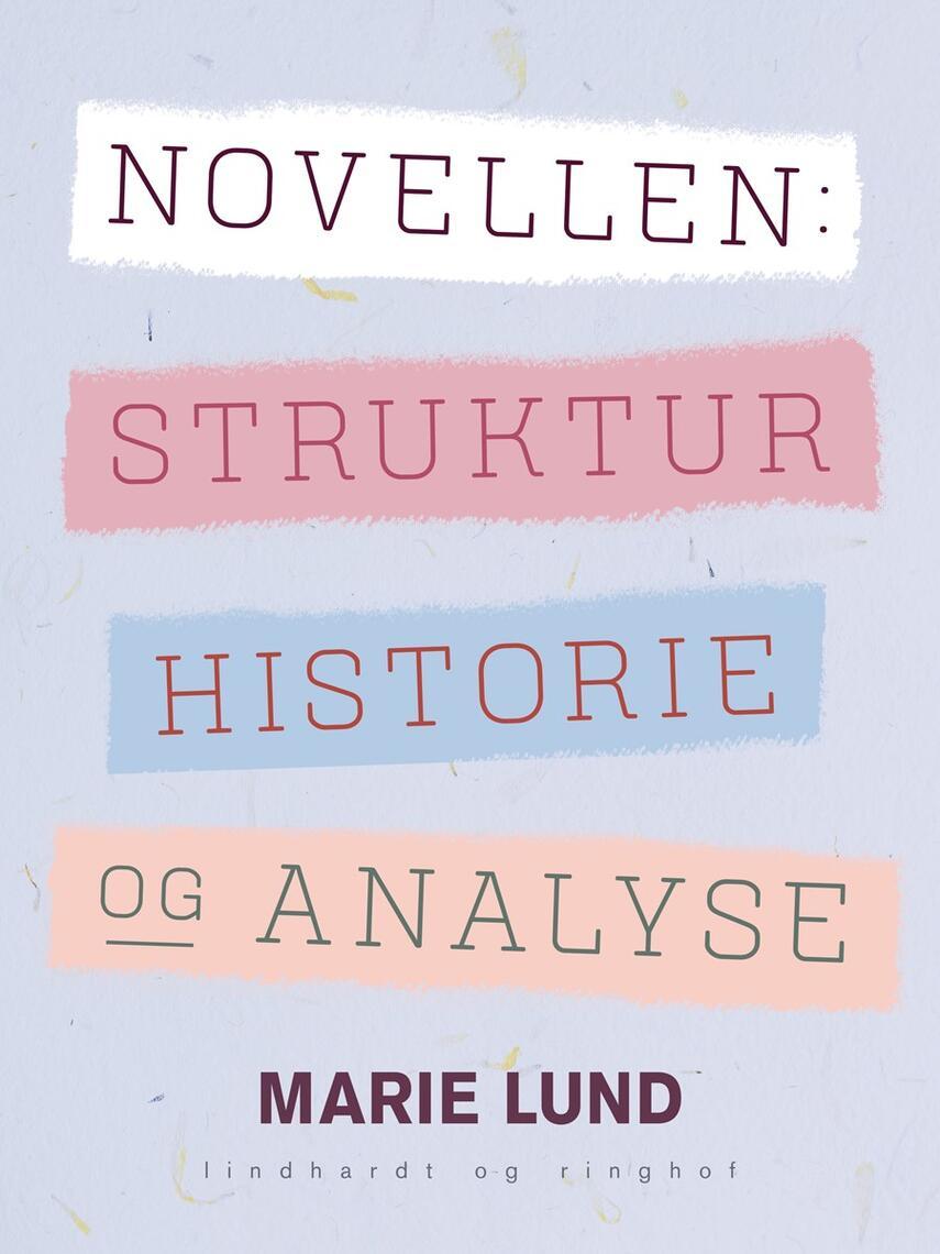 Marie Lund (f. 1968): Novellen : struktur, historie og analyse