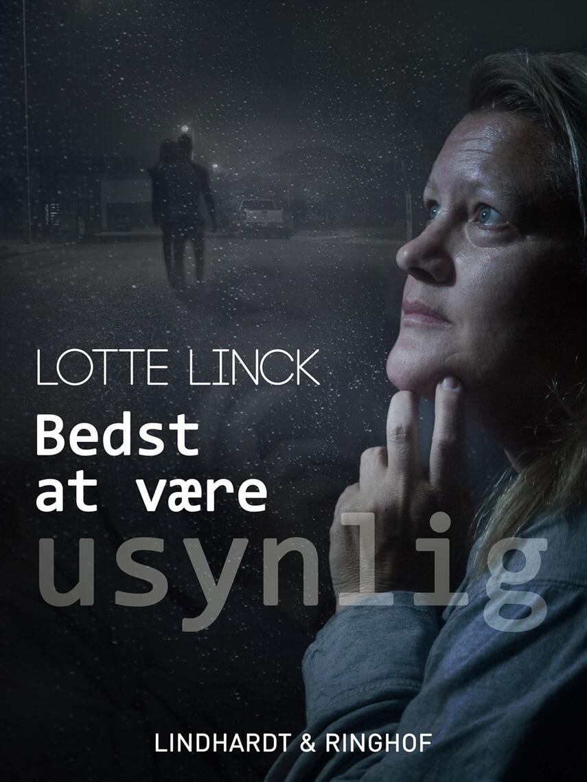 Lotte Linck: Bedst at være usynlig