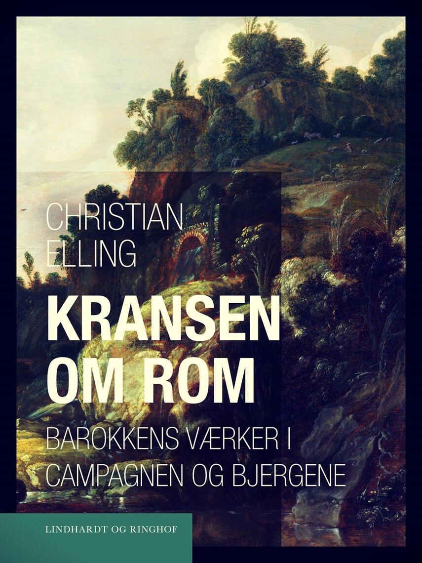Christian Elling: Kransen om Rom : barokkens værker i Campagnen og bjergene