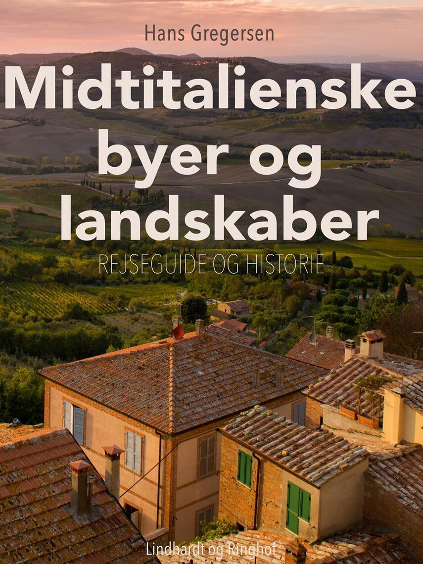 Hans Gregersen (f. 1946): Midtitalienske byer og landskaber