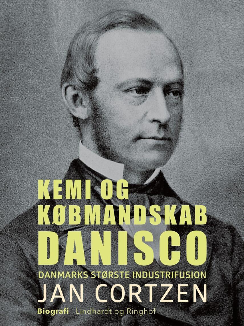 Jan Cortzen: Kemi og købmandskab : Danisco - Danmarks største industrifusion