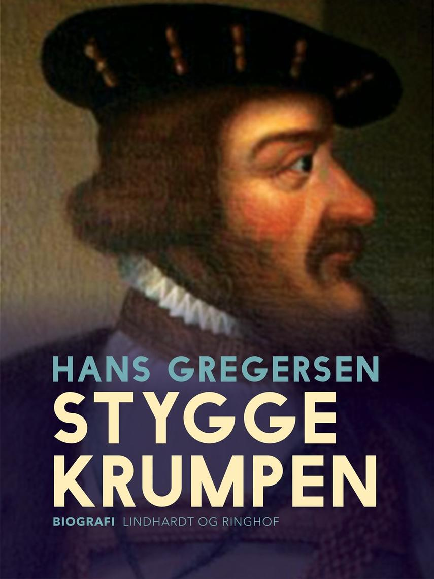 Hans Gregersen (f. 1946): Stygge Krumpen - den sidste Børglumbisp : et historisk portræt
