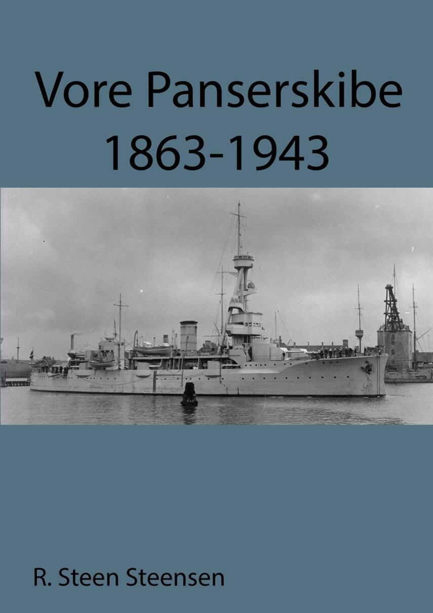 R. Steen Steensen: Vore panserskibe 1863-1943