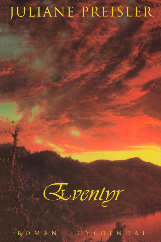 Juliane Preisler: Eventyr : roman