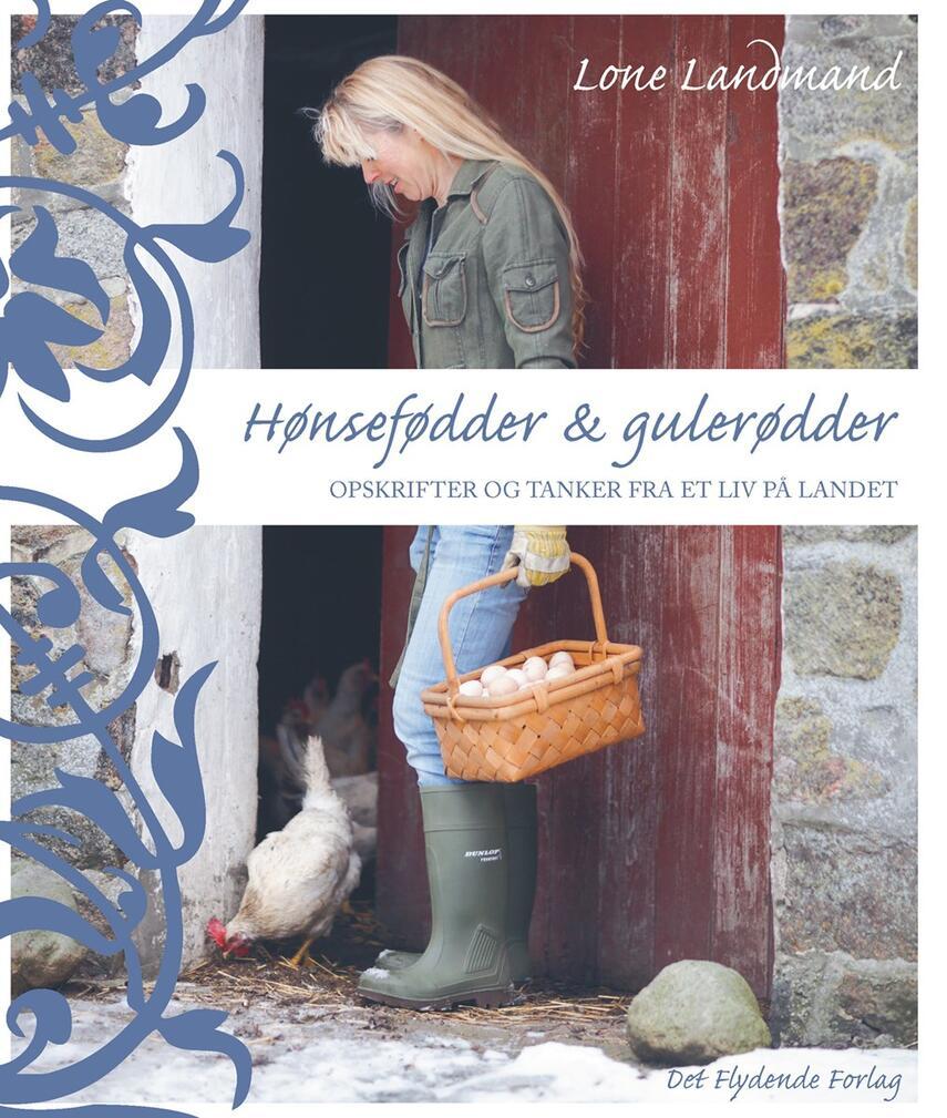 Lone Landmand: Hønsefødder & gulerødder
