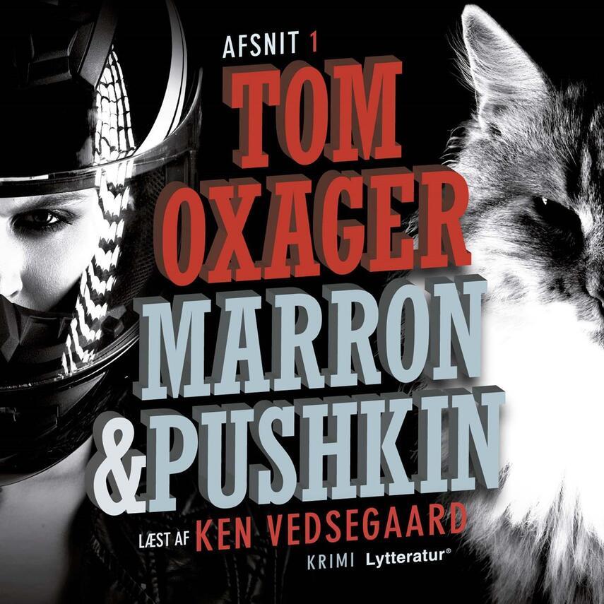 Tom Oxager: Marron & Pushkin. 1, Et katteliv