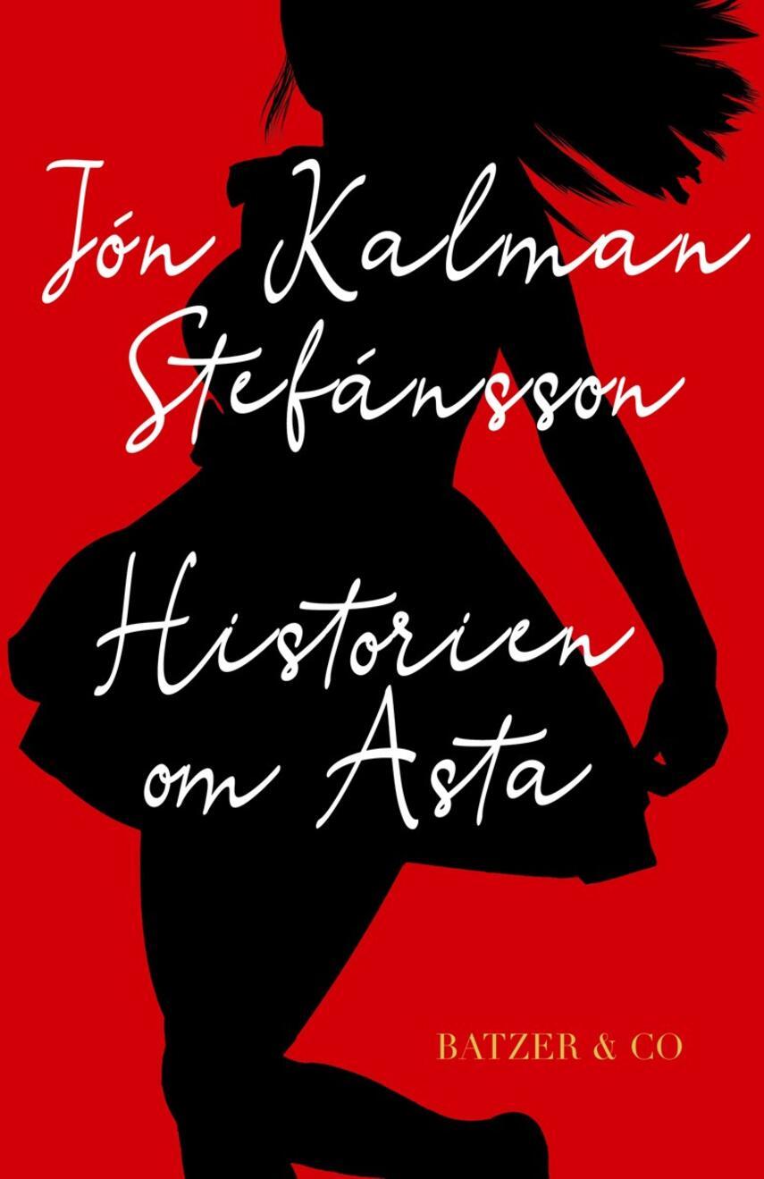 Jón Kalman Stefánsson: Historien om Asta
