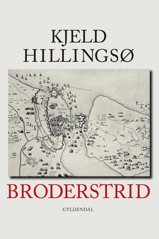 K. G. H. Hillingsø: Broderstrid : Danmark mod Sverige 1657-60