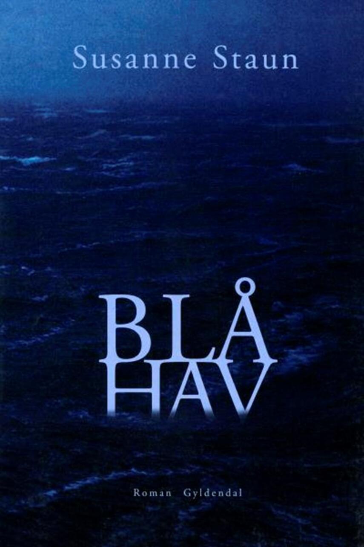 Susanne Staun: Blå hav : roman